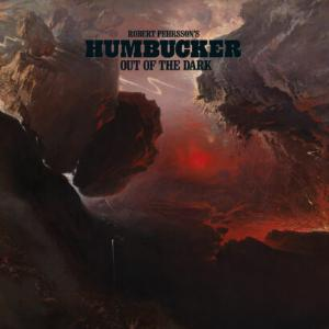 Robert Pehrsson's Humbucker - Out Of The Dark