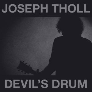 Joseph Tholl - Devil's Drum