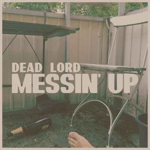 Dead Lord - Messin' Up