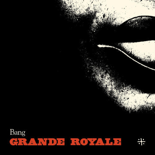 Grande Royale - Bang