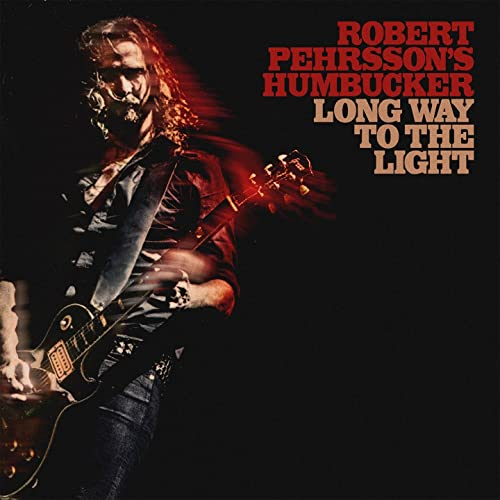 Robert Pehrsson's Humbucker - Long Way To The Light