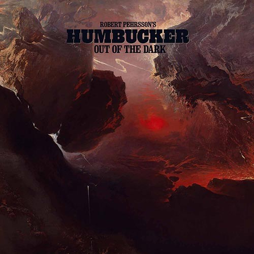 Robert Pehrsson's Humbucker - Out Of The Dark