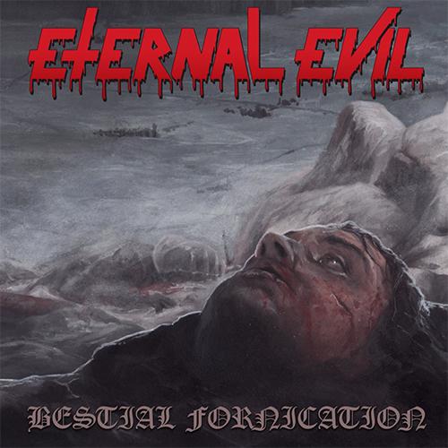 Eternal Evil - Bestial Fornication